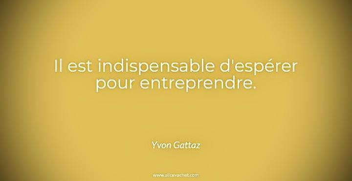 [Citation Entrepreneur]💡Yvon Gattaz