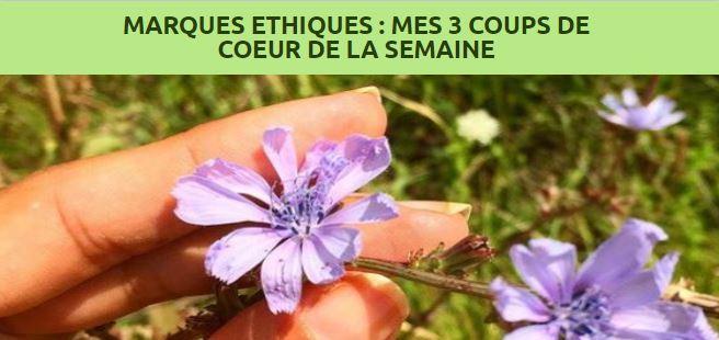[RSE] Marques Ethiques : Mes 3 Coups de Coeur de la Semaine 10♻️